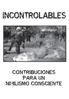 INCONTROLABLES: CONTRIBUCIONES PARA UN NIHILISMO CONSCIENTE