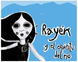 SANTIAGO, CHILE: CUENTO: RAYEN Y EL ESPIRITU DEL RIO POR MAURICIO MORALES